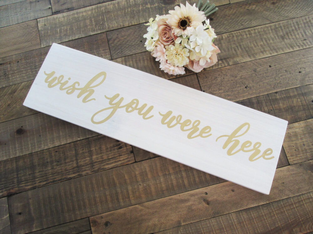 Wooden Wish You Were Here Remembrance Sign, White & Gold Wedding Decor, Rustic in Loving Memory, Celebration Of Life