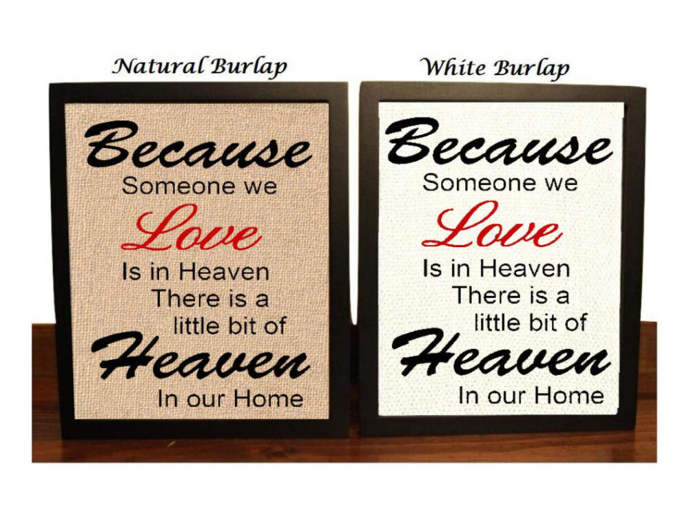 Because Someone We Love Is in Heaven, Burlap Wedding Decor, Memorial Sign, Country Wedding Decor, Rustic Religious Wall Decor