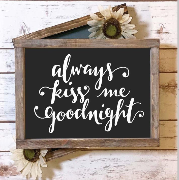 "Always Kiss Me Goodnight Rustic Framed Wood Sign, 8"" X 10"", Farmhouse Country Decor, Hand Painted Bedroom Sign"