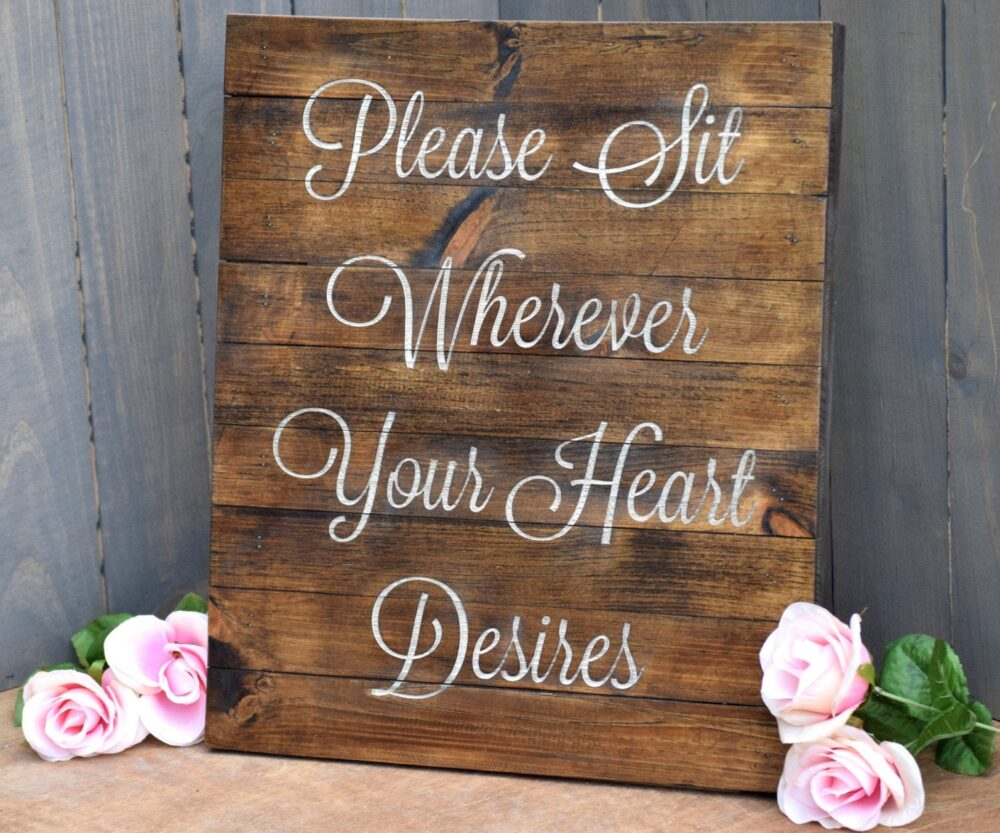 Please Sit Wherever Your Heart Desires Ceremony Sign - Choose A Seat Not Side Sign Pick Wedding
