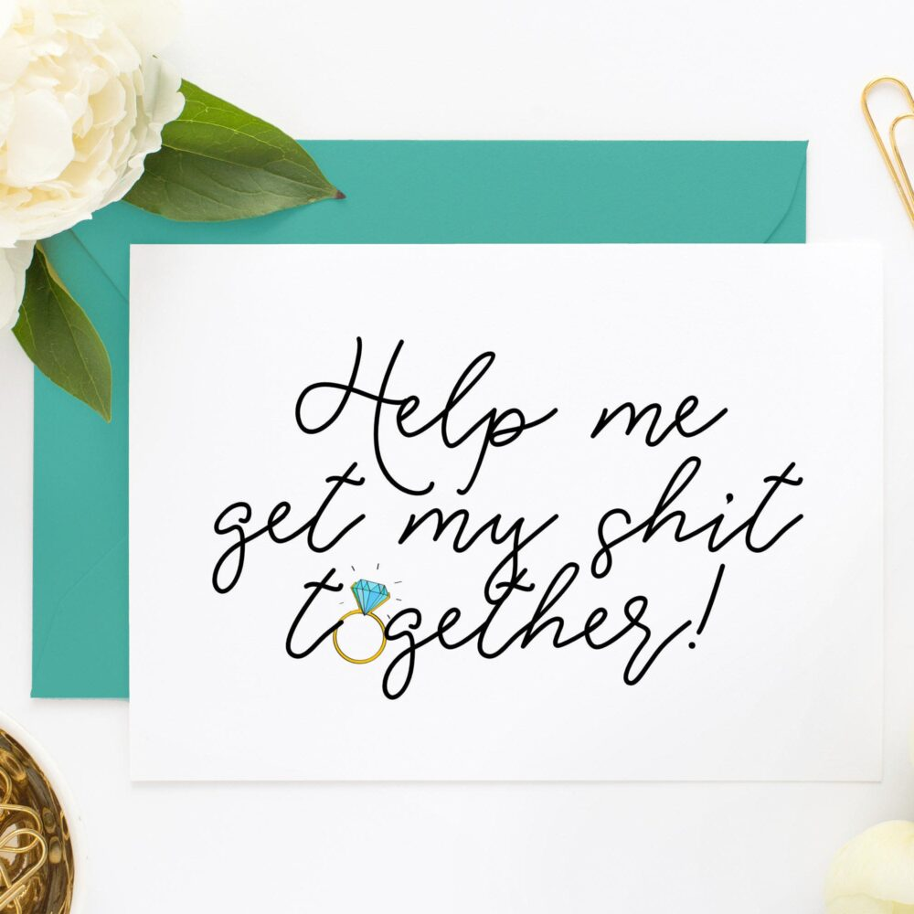 Funny Bridesmaid Card, Proposal, Moh Cards, Asking Help Me Get My Shit Together Blank Inside | Hmgms102