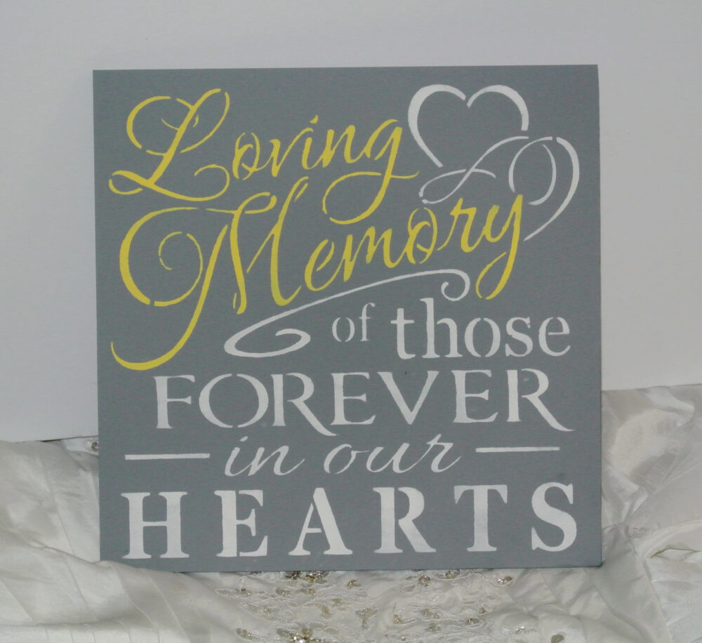 In Loving Memory, Grey Yellow White Wedding Decor, Sign, Wood Sign, in Memory Of, Those Forever Our Hearts