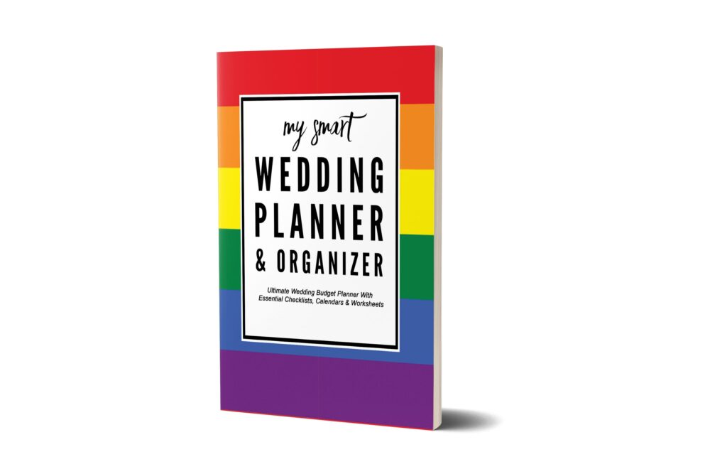 My Smart Wedding Planner Organizer Celebration Pride Flag - Budget Essential Checklists, Calendars & Worksheets Lgbtq