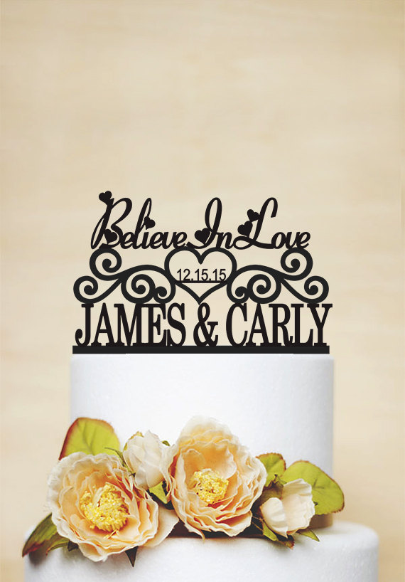 Believe in Love Cake Topper, Wedding Topper, Personalized Topper, Date Topper, Acrylic Topper, Heart Topper C121