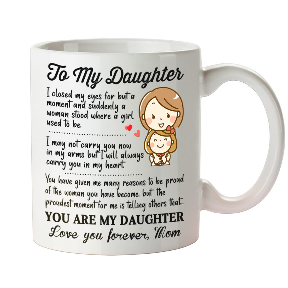 To My Daughter Coffee Mug From Mom, Mother Mug, For Gifts, Best Mom Loves You Forever
