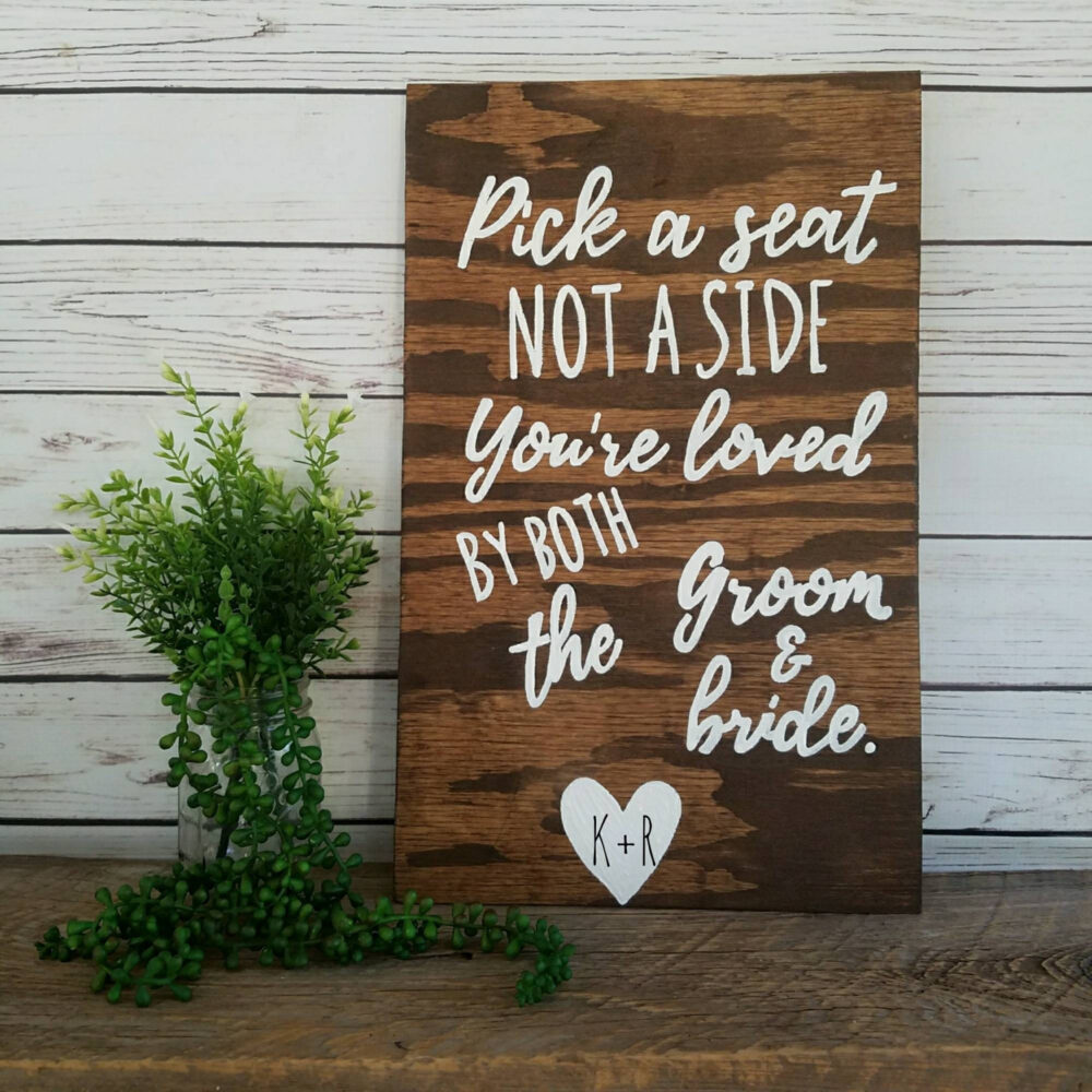 Pick A Seat Not Side Sign, Wood Wedding Seating Welcome Ceremony Loved By Both Groom & Bride