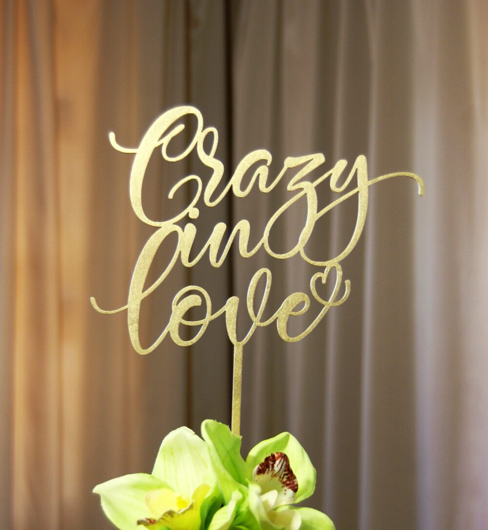 Crazy in Love Cake Topper, Statement Wedding - Bridal Shower Anniversary Valentine Day Elegant Rustic-Chic Topper