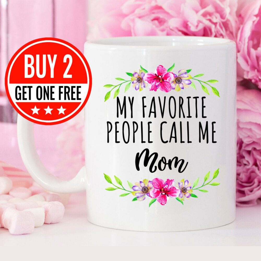 Gift For Mom, Mother's Day Gift, My Favorite People Call Me Best Mother Mug, Appreciation, Her, Mom