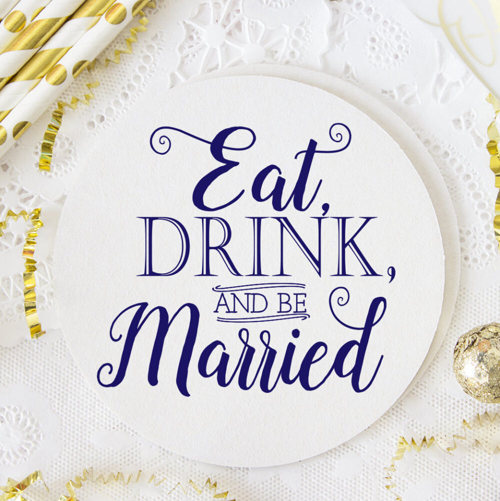 Eat Drink Be Married Wedding Favors, Personalized Custom Coasters, Party Coaster, Rose Gold Foil