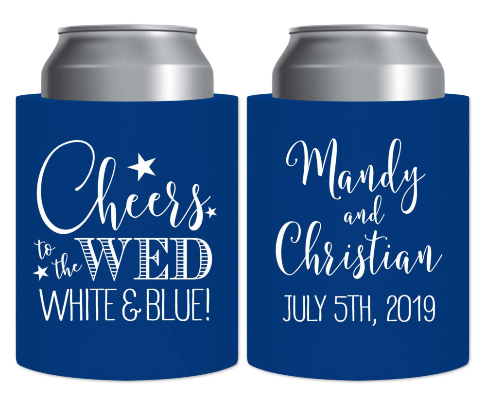 4Th Of July Wedding Decor Thick Foam Can Coolers Beer Holders Personalized Party Gifts Cheers To Wed White & Blue 1A