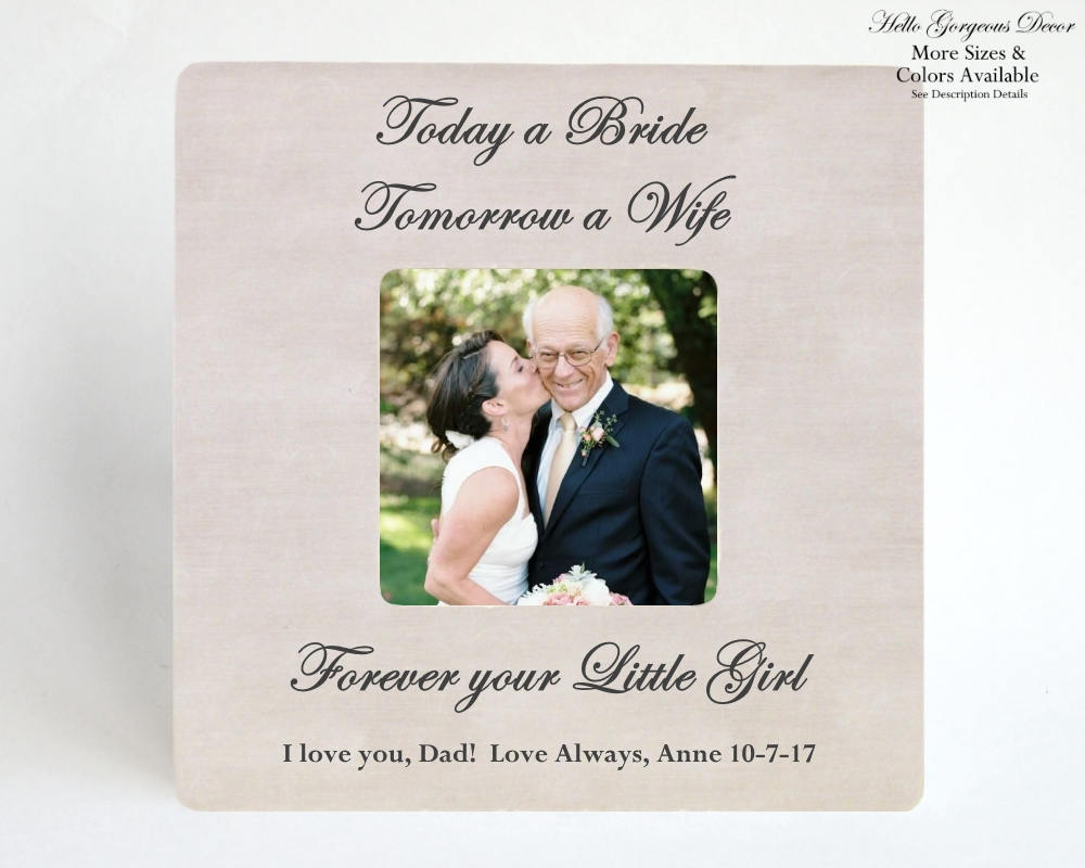"""Wedding Thank You Gift Parents Of The Bride, Father Bride Picture Frame, From Daughter, """"Today A Tomorrow Wife"""""""