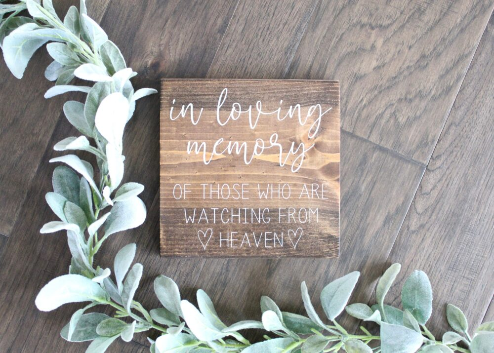 Wood Wedding Sign | in Loving Memory Custom Table Watching From Heaven Wedding Decor