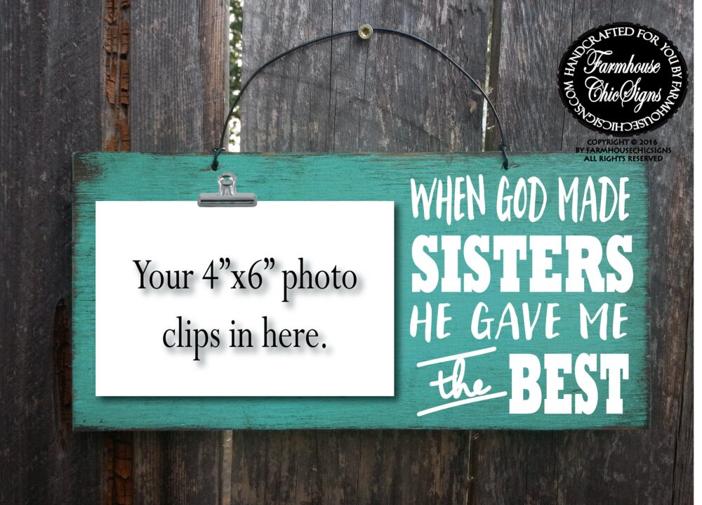 When God Made Sisters He Gave Me The Best Rustic Photo Holder Gift For Sister Christmas Birthday Mother's Day 421