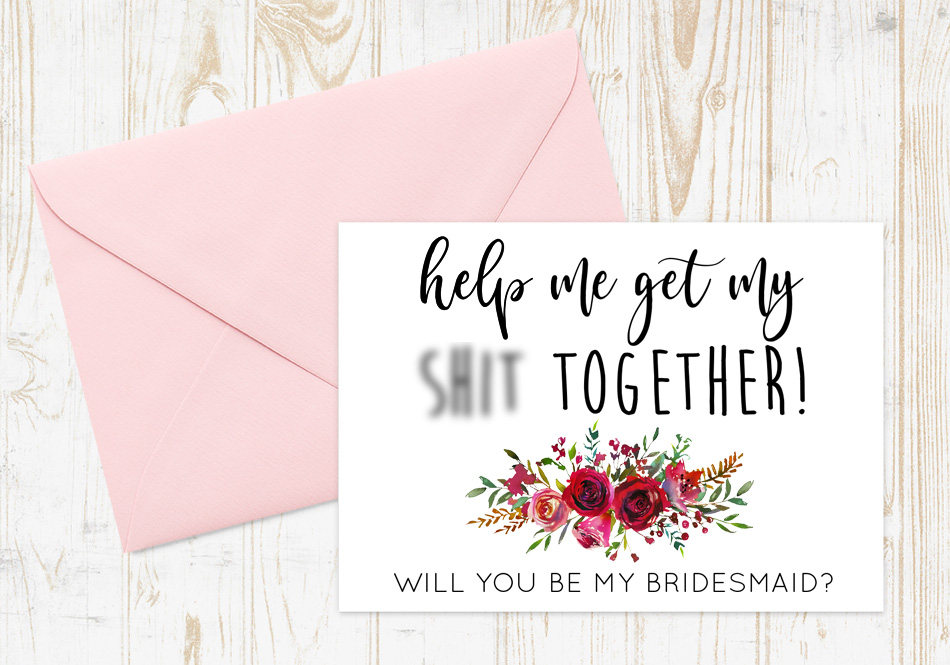 Funny Bridesmaid Card, Proposal, Asking Cards, Help Me Get My Sht Together Moh Wedding Party Card