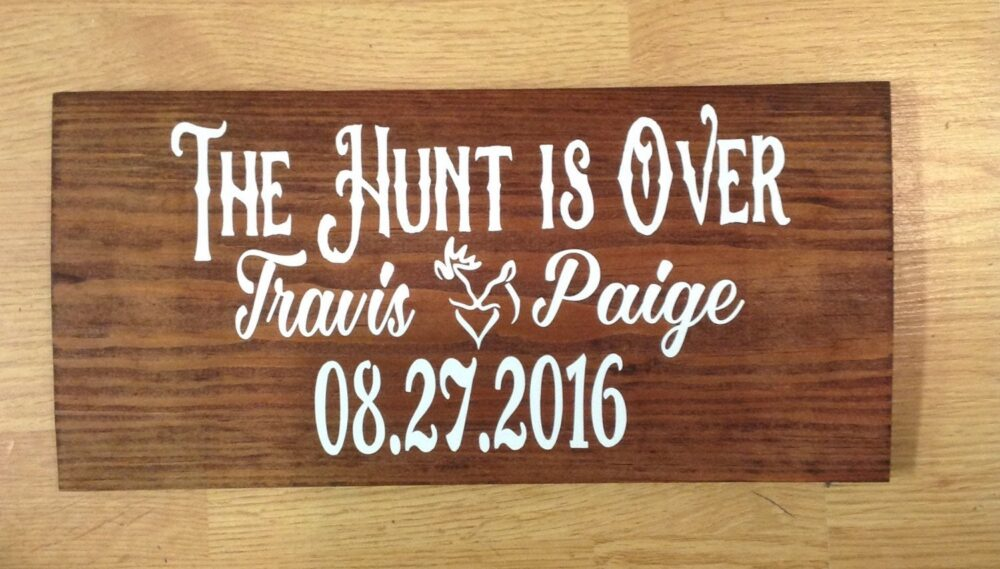 """Wedding Sign For The Bride & Groom """"The Hunt Is Over"""" - Save Date Photo Sign"""