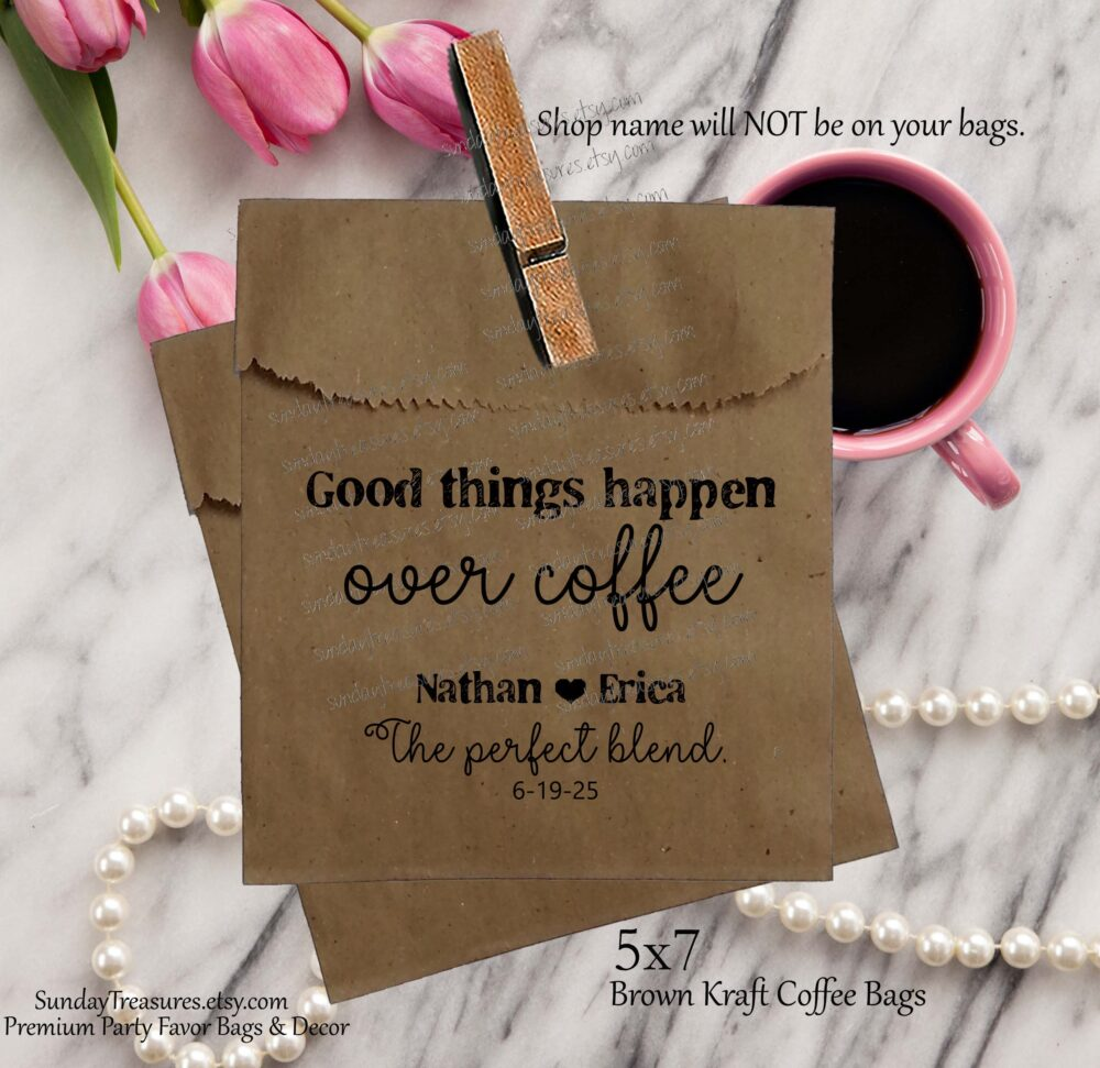 50 Pak Wedding Coffee Favor Bags/Brown Kraft 5x7 Good Things Happen Over Humor Beans Personalized 1-2 Dayship