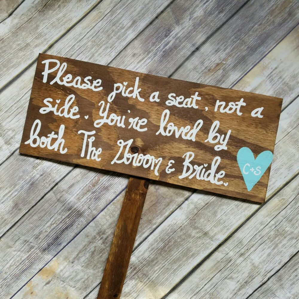 Pick A Seat Not Side Sign - Wooden Wedding Seating Sign, Wedding Welcome Sign, Ceremony Loved By Both Bride & Groom Sign