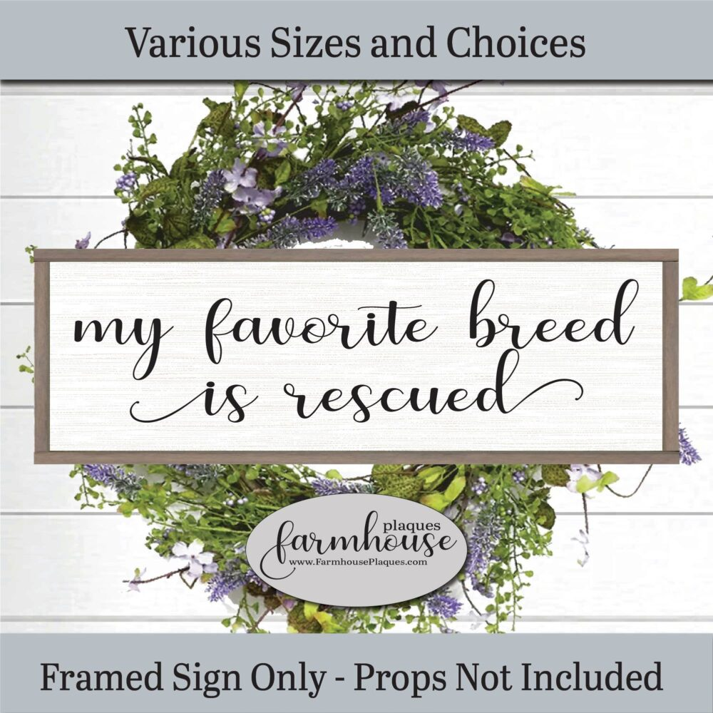 My Favorite Breed Is Rescued Sign Plaque, Farmhouse Decor Sign, Framed Wood Wall Art, Pet Memorial Sign, Pets Farmhouse Personalized