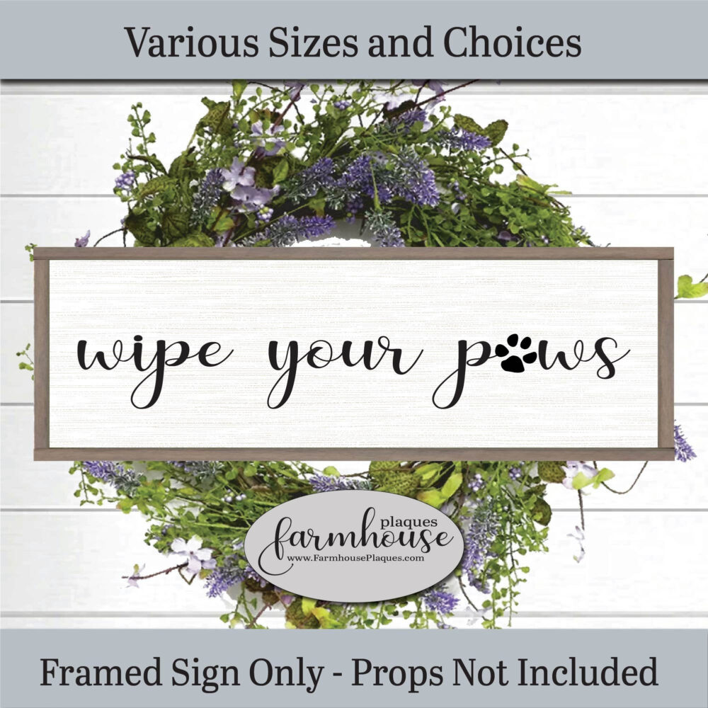 Wipe Your Paws Sign Farmhouse Decor Sign, Framed Wood Wall Art, Large Plaque, Pet Memorial Sign, Wall Art Dog Wood Lover Gift