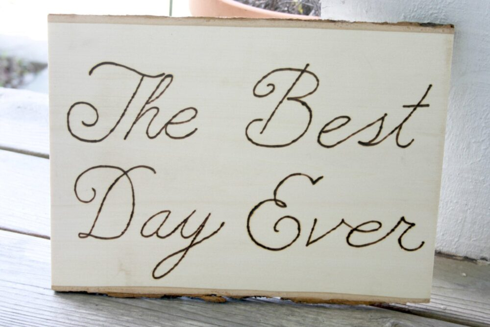 The Best Day Ever - Wood Slice Wedding Decor Or Photo Prop