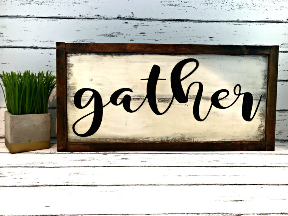 Gather Sign - Farmhouse Decor Kitchen Dining Room Rustic Mother's Day Gift