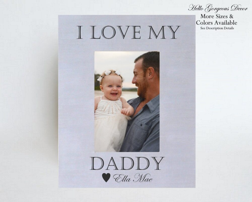Father's Day Dad Gift, Personalized Picture Frame, Gift For Father, I Love My Daddy From Daughter, Son