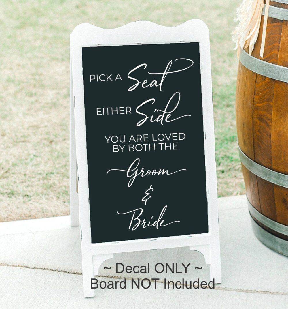 Pick A Seat Not Side Decal Wedding Ceremony Vinyl Choose Decor Seating Diy Sign