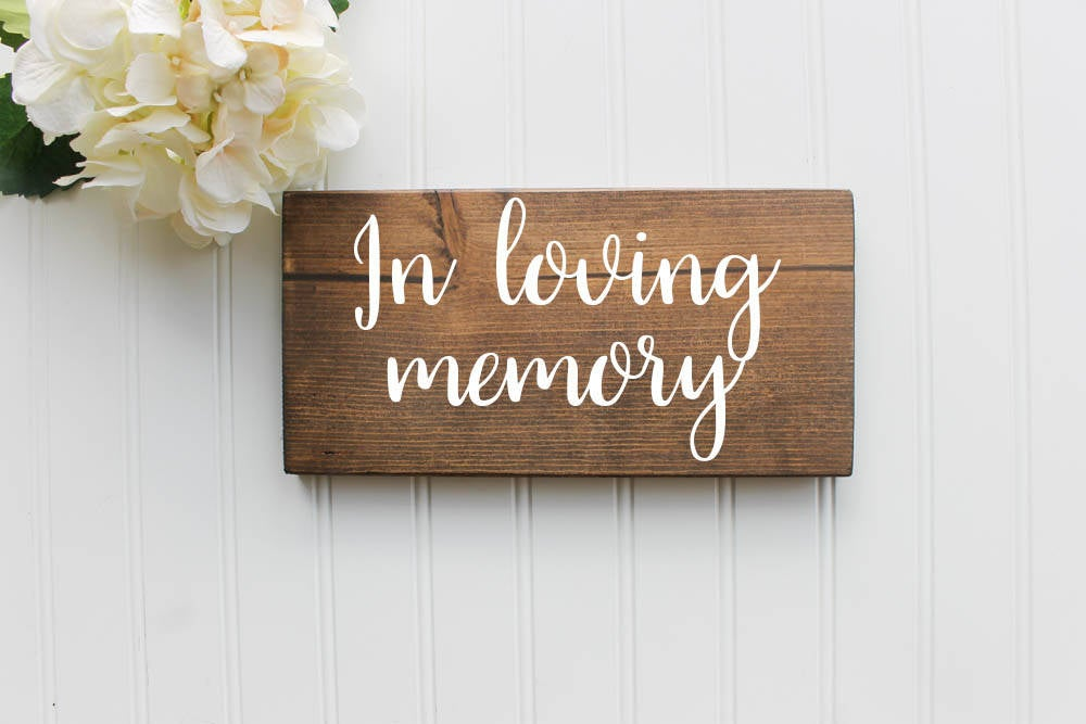 In Loving Memory Sign  Memory  Wedding Wooden Wood Rustic Decor  Spring  Summer
