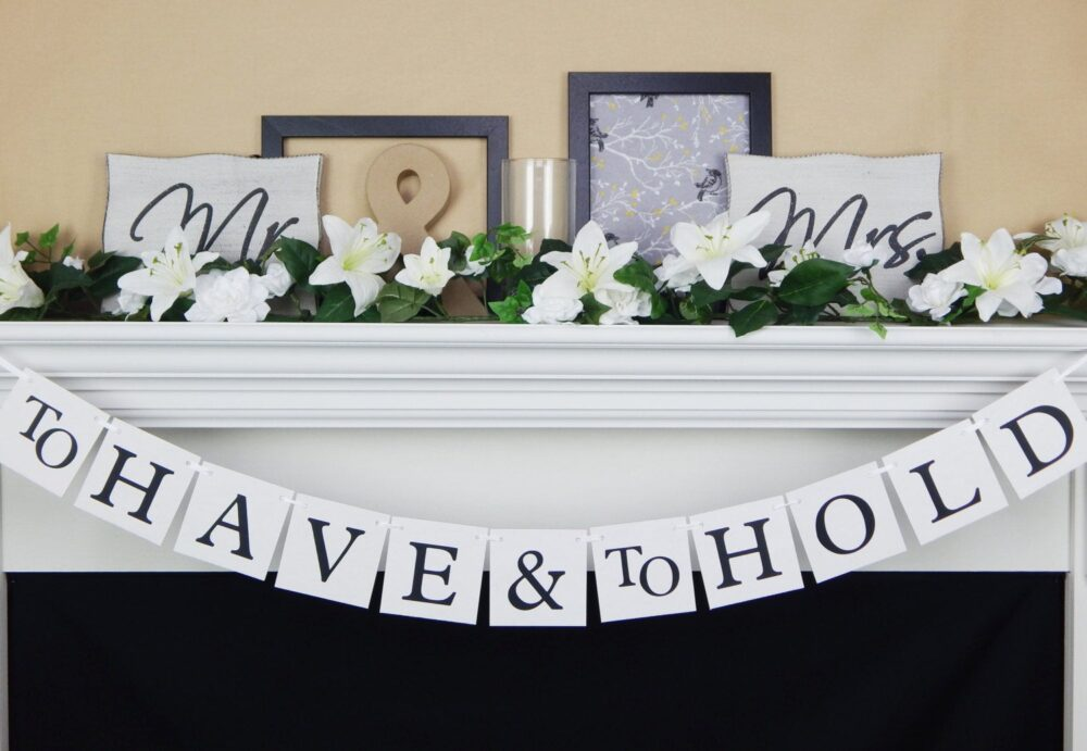 To Have & Hold Banner, Engagement Party Decorations, Bride Groom Head Table Decor, Bridal Shower Sign, Wedding Photo Props