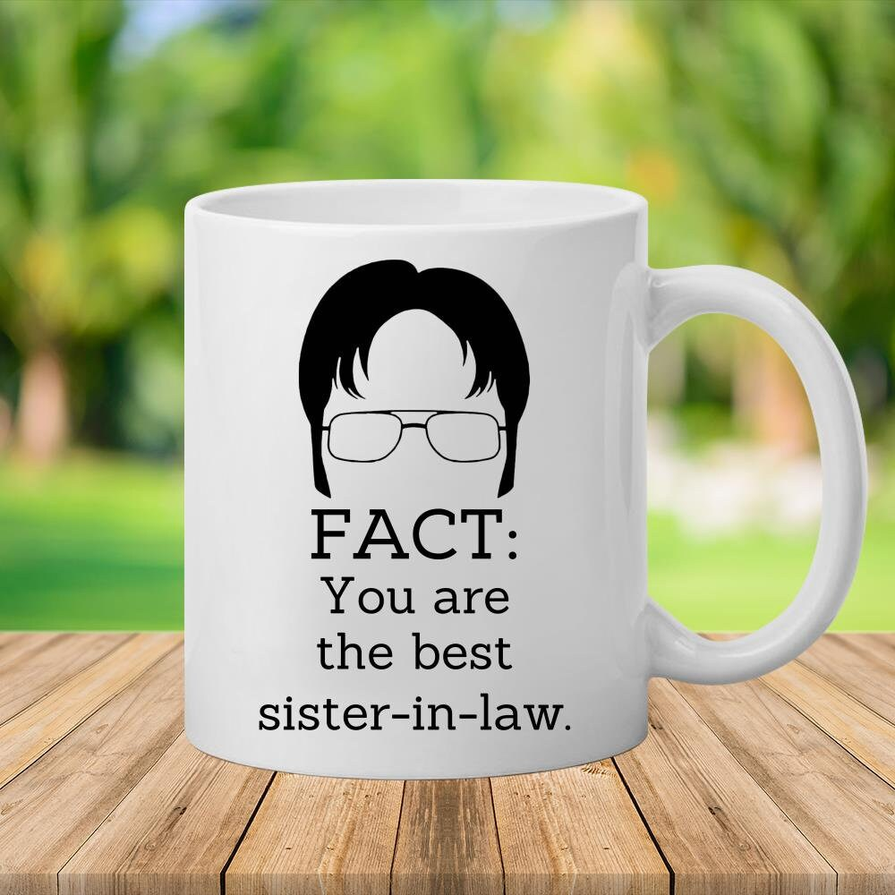 Sister-In-Law Gifts, Funny Mug, Best Gifts For Sister-In-Law, Fact Mug