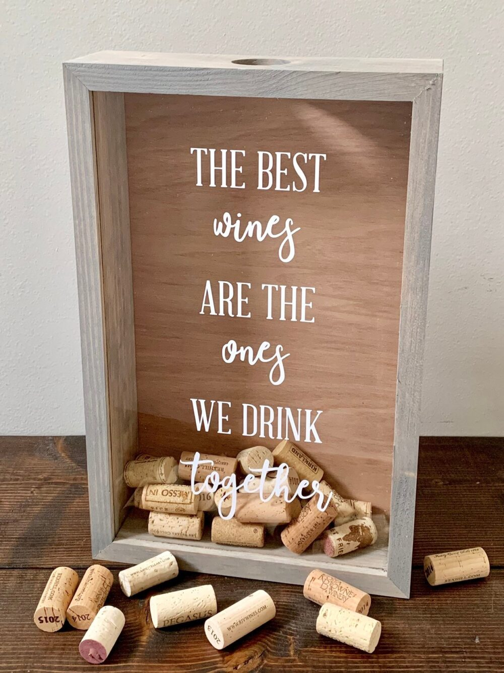Wine Cork Holder | Wood Wedding Decor Bar Display Box For Corks The Best Wines Are Ones We Drink Together