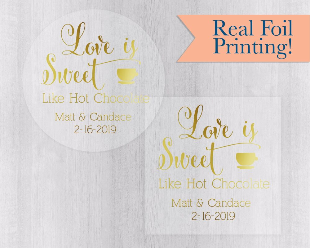 Hot Chocolate, Cocoa Wedding Favor Stickers, Love Is Sweet Transparent Color Foil Clear Engagement Stickers | #177-Cf