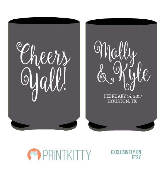 Wedding Can Coolers, Koozies, Custom Party Gifts, Favors, Cheers Y'all Koozies Design   39