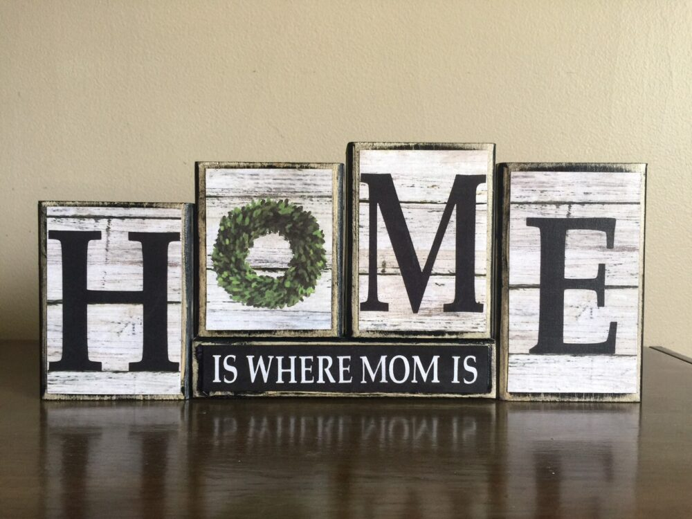Mother's Day Gift, Home Is Where Your Mom Is, Farmhouse Decor, Rustic Mantel Birthday Gift For Mom, Wood