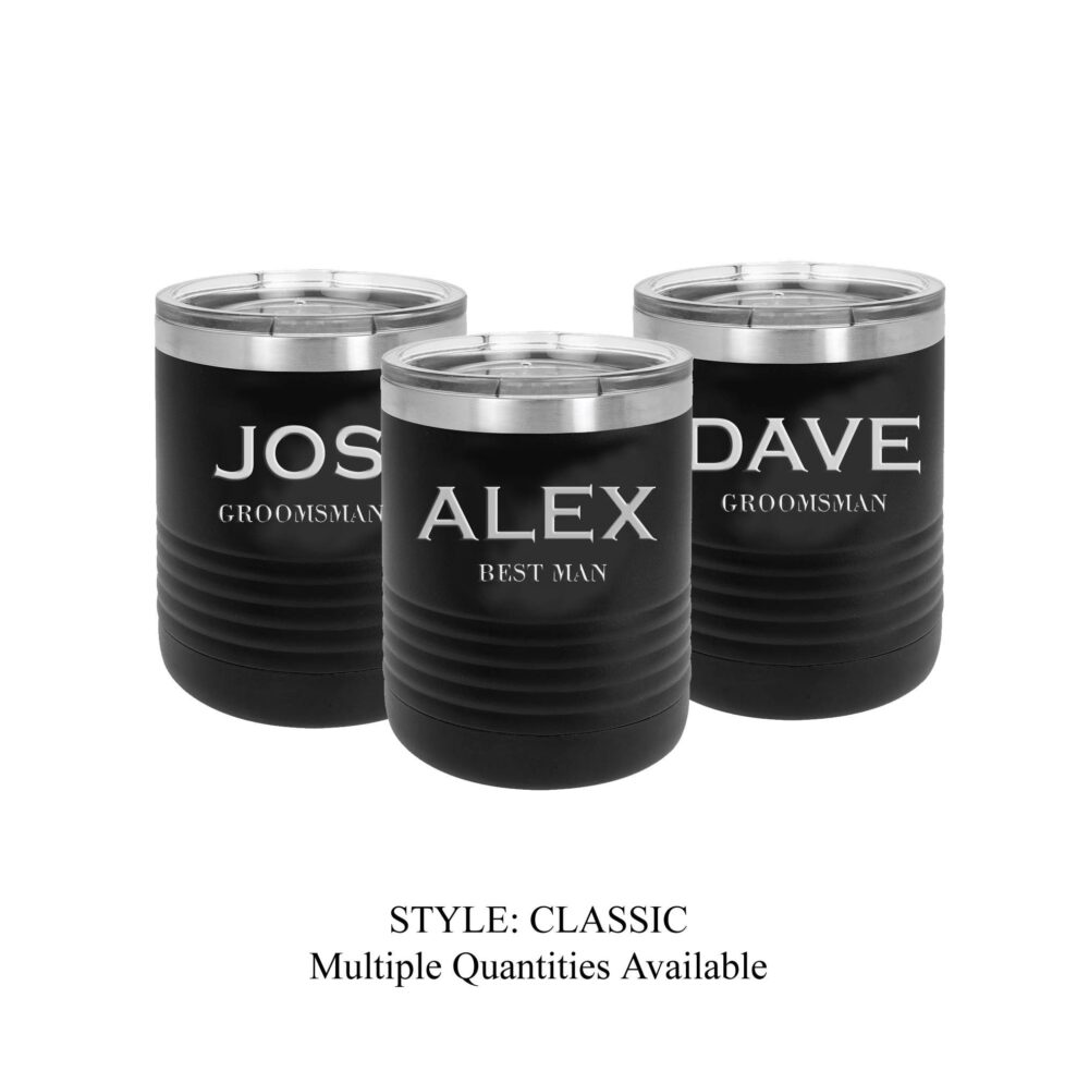 Groomsman Gift - Personalized Engraved 10 Ounce Stainless Steel Insulated Lowball Cocktail Tumbler, Like A Yeti...but Better; Choose Qty