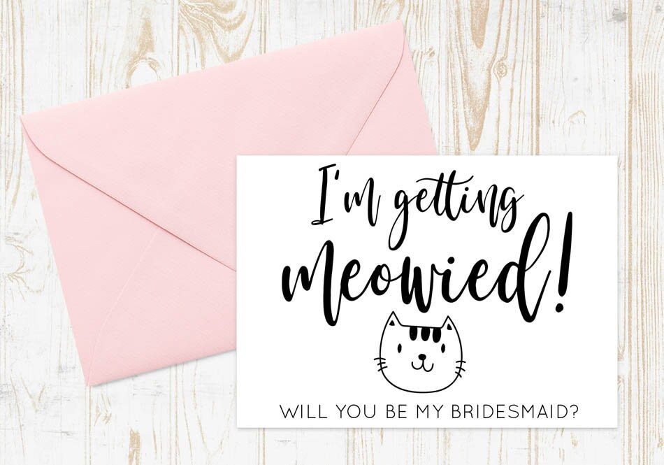 Funny Bridesmaid Card, Proposal Maid Of Honor I'm Getting Meowied Card, Funny Maid Honor Cat Card