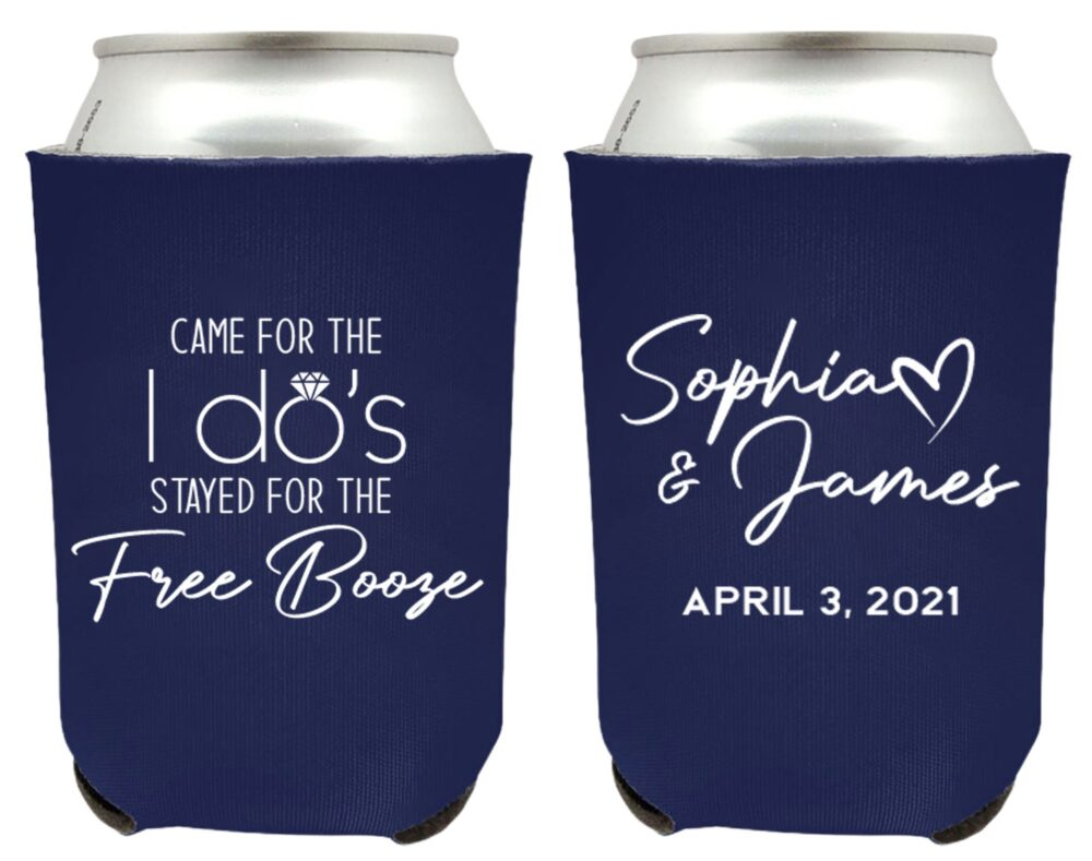 Came For The I Do's Wedding Can Coolers, Customized Personalized Beer Huggers, Cooler Favors | 47