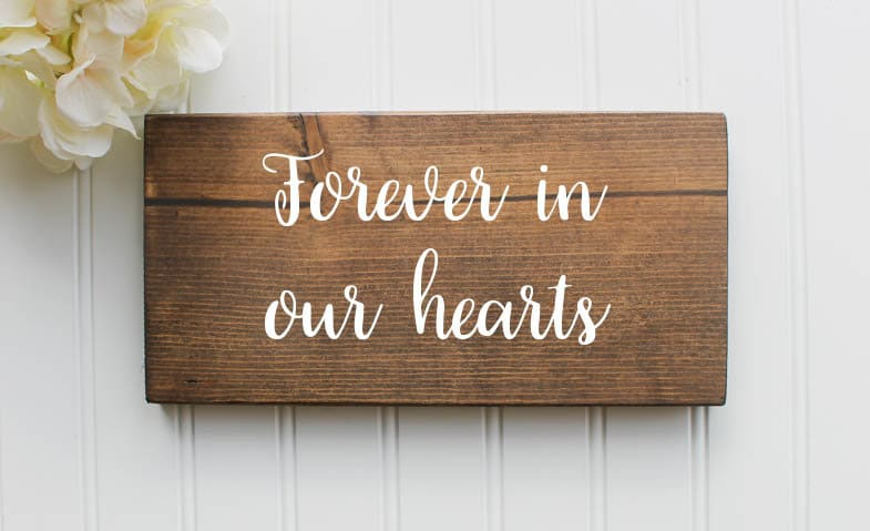 Forever in Our Hearts Wooden Sign  Loving Memory  Rustic Wedding Decor  Farmhouse Wedding  Spring  Summer  Fall  Winter