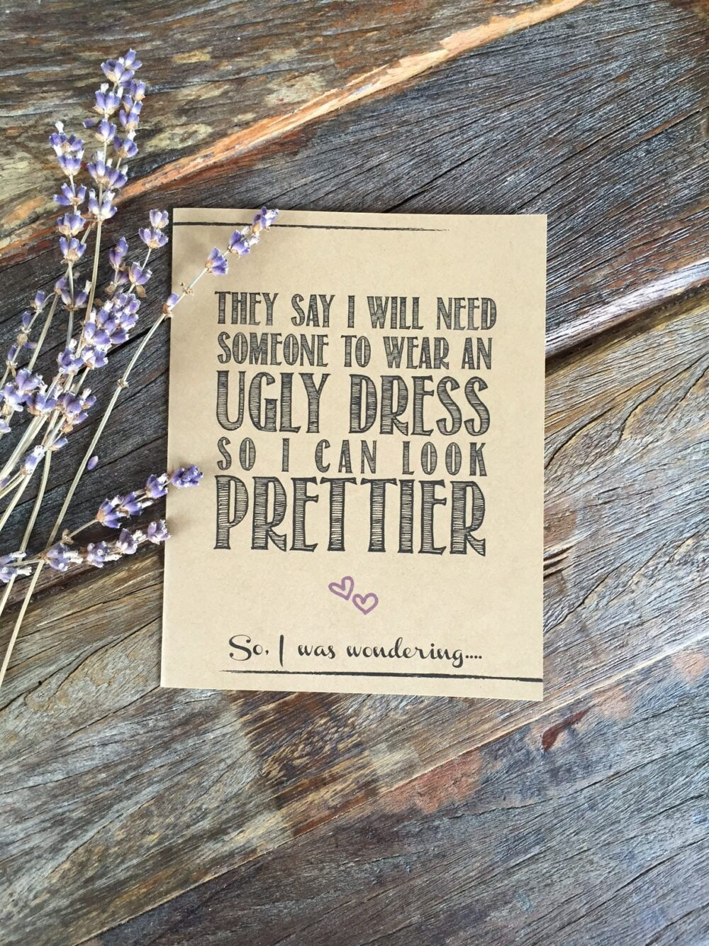 Funny Bridesmaid Card Rustic Will You Be My Funny, Maid Of Honor. Kraft Wear An Ugly Dress So I Can Look Prettier. Proposal