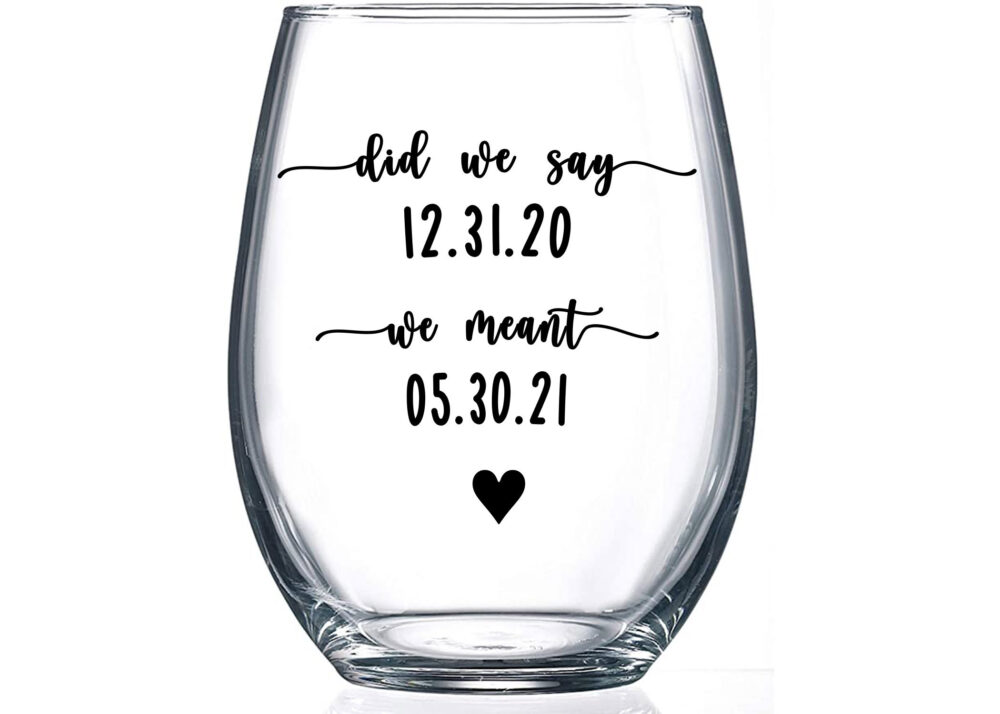 Postponed Wedding Wine Glass - Personalized Custom Engagement Gift For Bride Rescheduled