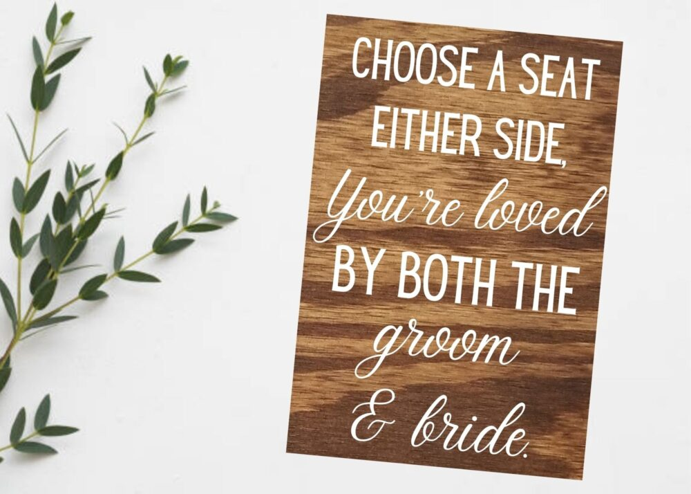 Choose A Seat Not Side Sign, Wedding Seating Welcome Wooden Ceremony Loved By Both Groom & Bride